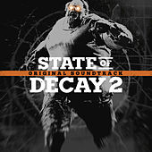 State of Decay 2 (Original Game Soundtrack) by Various Artists