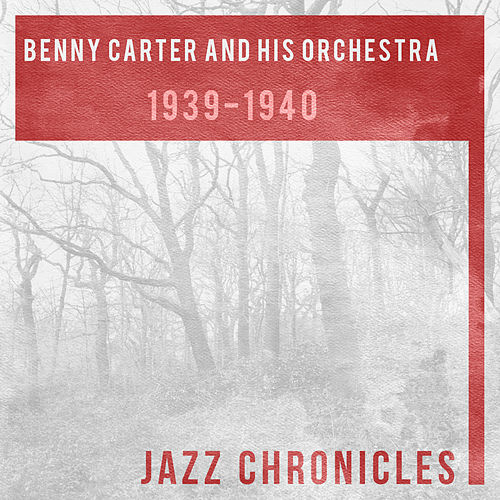 1939 - 1940 by Benny Carter
