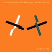 Close Your Eyes by Luke Brancaccio