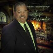 Estilando Canciones del Ayer by Javier Alejandro