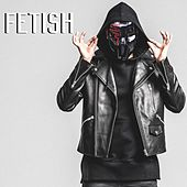 Fetish by Sickick