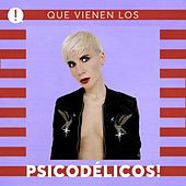 Que vienen los Psicodélicos! by Various Artists