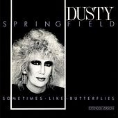 Sometimes Like Butterflies (Extended Version) by Dusty Springfield