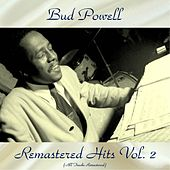 Remastered Hits Vol, 2 (All Tracks Remastered) de Bud Powell