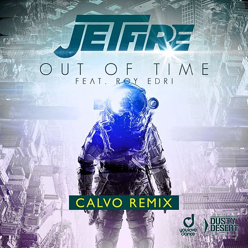 Out of Time (Calvo Remix) by Jetfire