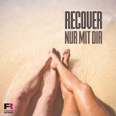 Nur mit dir by Recover