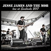 Live at Sunbanks 2017 by Jesse James and the Mob