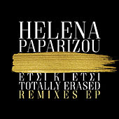 Etsi Ki Etsi / Totally Erased (Remixes EP) by Helena Paparizou (Έλενα Παπαρίζου)