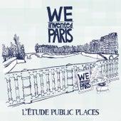 L' étude public places by We Invented Paris