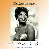 When Lights Are Low (All Tracks Remastered 2018) by Dakota Staton