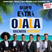 Ojala (Bachata Version) de Grupo Extra