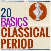 20 Basics: The Classical Period (20 Classical Masterpieces) de Various Artists