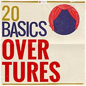 20 Basics: Overtures (20 Classical Masterpieces) de Various Artists