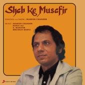 Shab Ke Musafir (Ghazals and Nazm) by Mahesh Chander