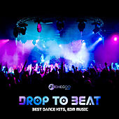 Drop to Beat (Best Dance Hits, EDM Music) von Various Artists