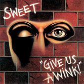 Give Us A Wink (New Extended Version) by Sweet