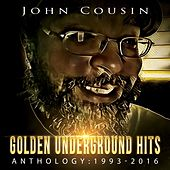 Golden Underground Hits- Anthology: 1993-2016 by John Cousin (Coo-Zan)