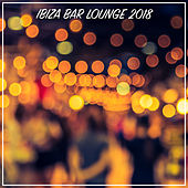 Ibiza Bar Lounge 2018 von Various Artists