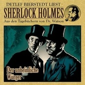 Der unheimliche Würger (Sherlock Holmes : Aus den Tagebüchern von Dr. Watson) von Sherlock Holmes