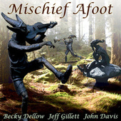 Mischief Afoot by Becky Dellow