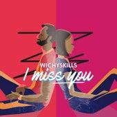 I Miss You de Wichyskills