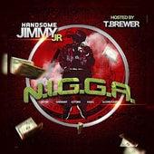N.I.G.G.A. (Never Ignorant Getting Goals Accoplished) de Handsome Jimmy Jr