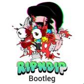 Rip N Dip (IdyllEDM Bootleg) de IdyllEDM