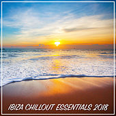 Ibiza Chillout Essentials 2018 von Various Artists