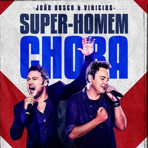 Super-Homem Chora (Ao Vivo) von João Bosco & Vinícius
