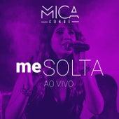 Me Solta (Ao Vivo) von Mica Condé