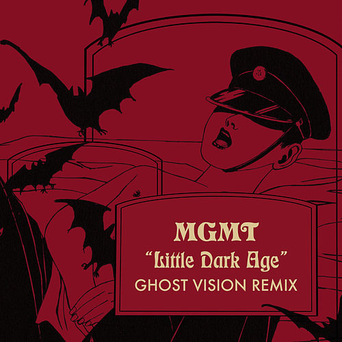 Little Dark Age (Ghost Vision Remix) by MGMT