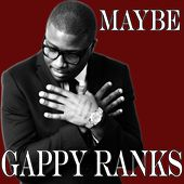 Maybe by Gappy Ranks