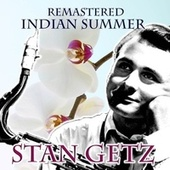 Indian Summer von Stan Getz