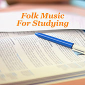 Folk Music For Studying by Various Artists