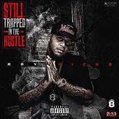 Still Trapped in the Hustle von Ray Vicks