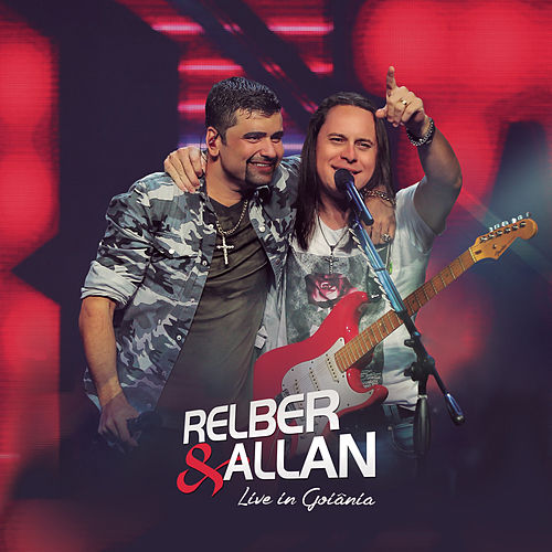 Live In Goiânia by Relber & Allan