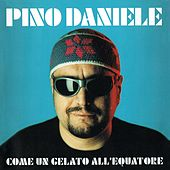 Come un gelato all'equatore (Remastered Version) di Pino Daniele