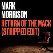 Return Of The Mack (Stripped Edit) by Mark Morrison