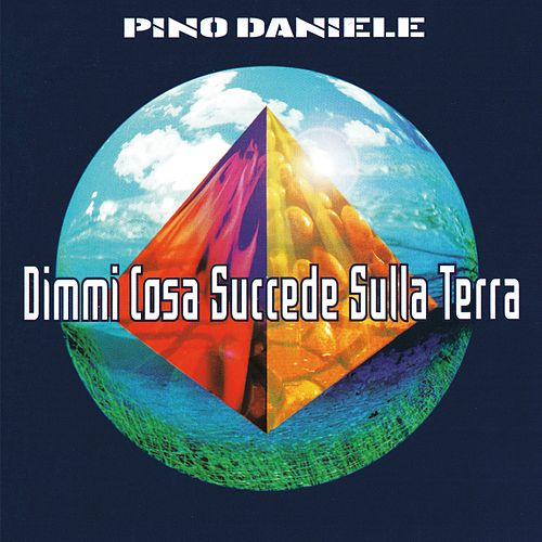 Dimmi cosa succede sulla terra (Remastered Version) di Pino Daniele