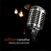 Perfil do Louvor de Adilson Ramalho