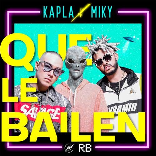 Que Le Bailen by Kapla y Miky