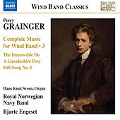 Grainger: Complete Music for Wind Band, Vol. 3 by Kongelige Norske Marines Musikkorps