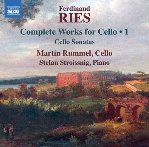 Ries: Cello Sonatas, Opp. 20, 21 & 125 by Martin Rummel