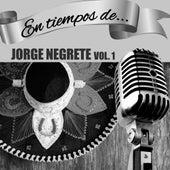 En Tiempos de Jorge Negrete (Vol. 1) by Jorge Negrete