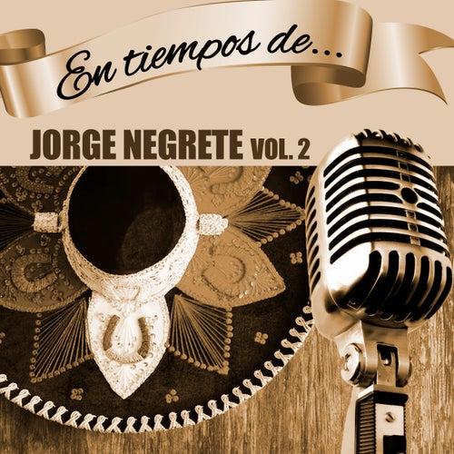 En Tiempos de Jorge Negrete (Vol. 2) by Jorge Negrete
