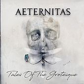 Tales of the Grotesque von Aeternitas