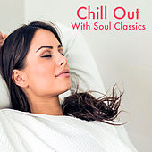 Chill Out With Soul Classics de Various Artists