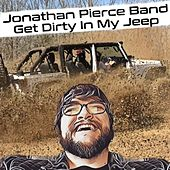 Get Dirty in My Jeep de Jonathan Pierce Band