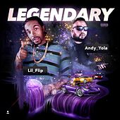 Legendary (feat. Lil Flip) by Andy Yola