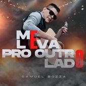 Me Leva pro Outro Lado by Samuel Bozza